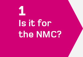 Step 1 - Is it for the NMC?